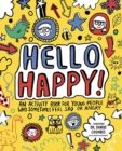 Image for Hello Happy! Mindful Kids : An activity book for children who sometimes feel sad or angry.