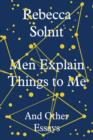 Image for Men explain things to me and other essays