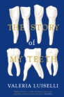 Image for The story of my teeth