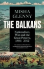 Image for The Balkans, 1804-2012 : Nationalism, War and the Great Powers