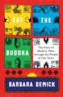Image for Eat the Buddha  : the story of modern Tibet through the people of one town