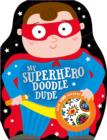 Image for My Superhero Doodle Dude