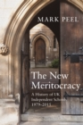 Image for The new meritocracy  : a history of UK independent schools, 1979-2014
