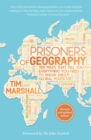 Image for Prisoners of Geography : Ten Maps That Tell You Everything You Need to Know About Global Politics