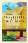 Image for Travellers in the Third Reich  : the rise of fascism through the eyes of everyday people