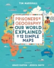 Image for Prisoners of geography  : our world explained in 12 simple maps
