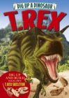 Image for Dig Up a Dinosaur: T. Rex
