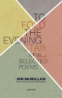 Image for To fold the Evening Star  : new & selected poems