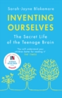 Image for Inventing ourselves  : the secret life of the teenage brain