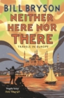 Image for Neither here, nor there  : travels in Europe