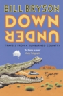 Image for Down under  : travels in a sunburned country