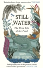 Image for Still water  : the deep life of the pond