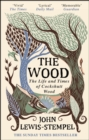 Image for The wood  : the life and times of Cockshutt Wood