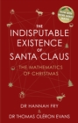 Image for The indisputable existence of Santa Claus  : the mathematics of Christmas