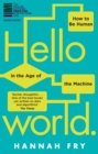 Image for Hello world  : how to be human in the age of the machine