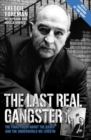 Image for The last real gangster  : the final truth about the Krays and the underworld we lived in