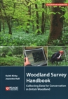 Image for Woodland survey handbook  : collecting data for conservation in British woodland
