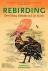 Image for Rebirding  : rewilding Britain and its birds