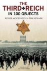 Image for The Third Reich in 100 objects  : a material history of Nazi Germany