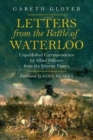 Image for Letters from the Battle of Waterloo  : the unpublished correspondence by Allied officers from the Siborne papers