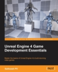 Image for Unreal Engine 4 game development essentials  : master the basics of Unreal Engine 4 to build stunning video games