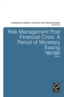 Image for Risk management post financial crisis  : a period of monetary easing