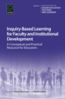 Image for Inquiry-based learning for faculty and institutional development  : a conceptual and practical resource for educators