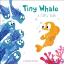 Image for Tiny whale  : a fishy tale