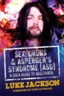 Image for Sex, drugs and asperger's syndrome (ASD): a user guide to adulthood