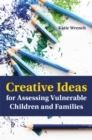Image for Creative ideas for assessing vulnerable children and families