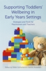 Image for Supporting toddlers' wellbeing in early years settings: strategies and tools for practitioners and teachers