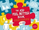 Image for The ASD feel better book: a visual guide to help brain and body for children on the autism spectrum
