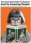 Image for The illustrated guide to dyslexia and its amazing people