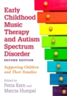 Image for Early childhood music therapy and autism spectrum disorders: supporting children and their families