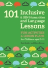 Image for 101 inclusive and SEN humanities and language lessons: fun activities and lesson plans for children aged 3-11
