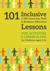 Image for 101 inclusive and SEN citizenship, PSHE and religious education lessons: fun activities and lesson plans for children aged 3-11