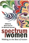 Image for Spectrum women: walking to the beat of autism