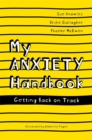 Image for My anxiety handbook: getting back on track