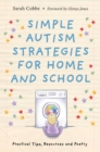 Image for Simple autism strategies for home and school: practical tips, resources and poetry