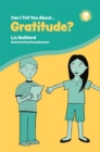 Image for Can I tell you about gratitude?: a helpful introduction for everyone
