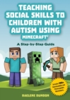Image for Teaching social skills to children with autism using Minecraft: a step by step guide