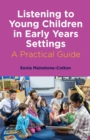 Image for Listening to young children in early years settings: a practical guide