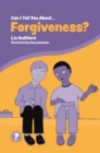 Image for Can I tell you about forgiveness?: a helpful introduction for everyone