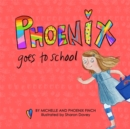 Image for Phoenix goes to school: a story to support transgender and gender variant children