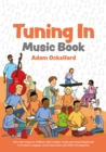 Image for Tuning in music book: sixty-four songs for children with complex needs and visual impairment to promote language, social interaction and wider development