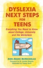 Image for Dyslexia Next Steps for Teens: Everything You Need to Know about College, University and the Workplace