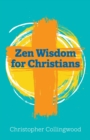 Image for Zen wisdom for Christians