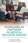 Image for Chaplains as partners in medical decision making: case studies in healthcare chaplaincy