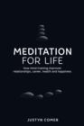 Image for Meditation for life  : how mind training improves relationships, career, health and happiness