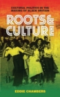 Image for Roots & culture  : cultural politics in the making of Black Britain